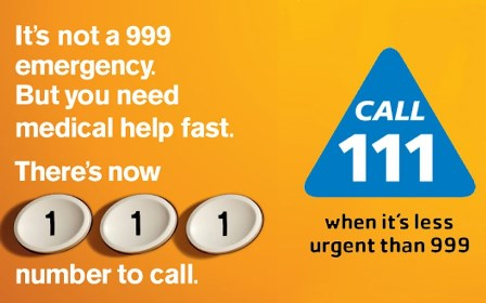 It's not a 999 emergency. But you need medical help fast. There's now 111. Call 111 when it's less urgent than 999.