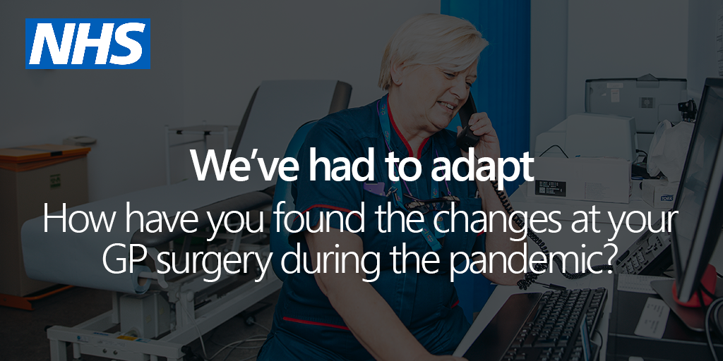how have you found the changes at your GP surgery during the pandemic?