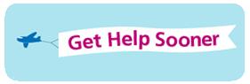 Get Help Sooner